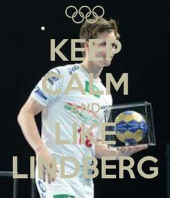 Poster: KEEP CALM AND LIKE LINDBERG