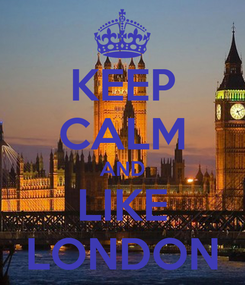 Poster: KEEP CALM AND LIKE LONDON
