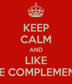Poster: KEEP CALM AND LIKE MALE COMPLEMENTOS