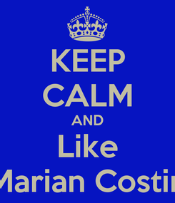 Poster: KEEP CALM AND Like Marian Costin