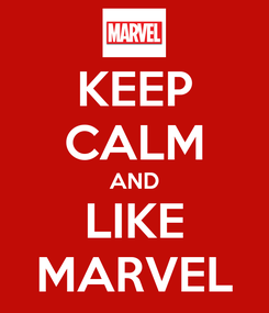 Poster: KEEP CALM AND LIKE MARVEL