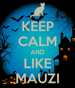 Poster: KEEP CALM AND LIKE MAUZI