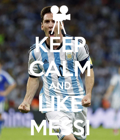 Poster: KEEP CALM AND LIKE MESSI