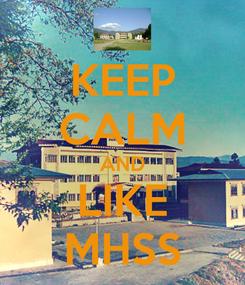 Poster: KEEP CALM AND LIKE MHSS