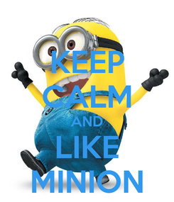 Poster: KEEP CALM AND LIKE MINION