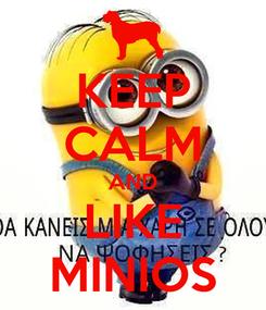 Poster: KEEP CALM AND LIKE MINIOS