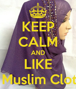 Poster: KEEP CALM AND LIKE Modest Muslim Clothing Inc