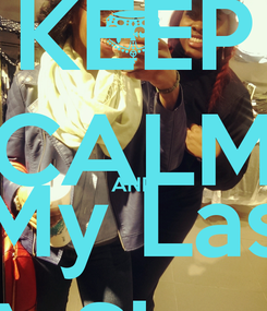 Poster: KEEP CALM AND Like My Last Pic  For A Shoutout