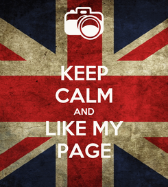 Poster: KEEP CALM AND LIKE MY PAGE