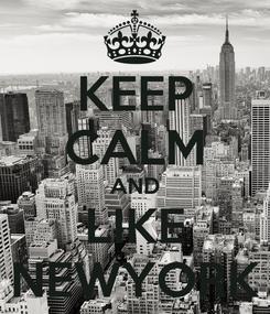 Poster: KEEP CALM AND LIKE NEWYORK