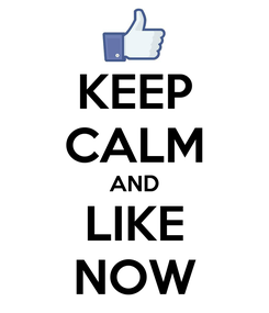 Poster: KEEP CALM AND LIKE NOW