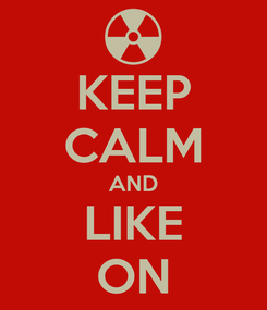 Poster: KEEP CALM AND LIKE ON