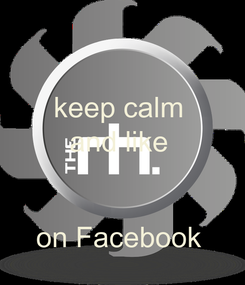 Poster: keep calm  and like    on Facebook