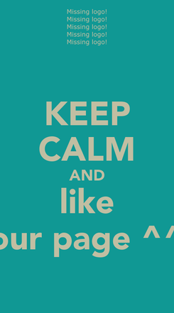 Poster: KEEP CALM AND like our page ^^