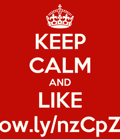 Poster: KEEP CALM AND LIKE ow.ly/nzCpZ