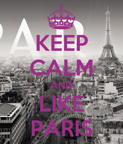 Poster: KEEP CALM AND LIKE PARIS