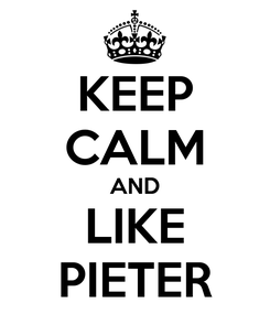 Poster: KEEP CALM AND LIKE PIETER