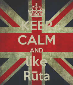 Poster: KEEP CALM AND like Rūta