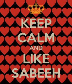Poster: KEEP CALM AND LIKE SABEEH