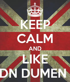 Poster: KEEP CALM AND LIKE SDN DUMEN 3