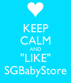 "Poster: KEEP CALM AND ""LIKE"" SGBabyStore"