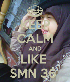 Poster: KEEP CALM AND LIKE  SMN 36