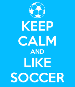 Poster: KEEP CALM AND LIKE SOCCER