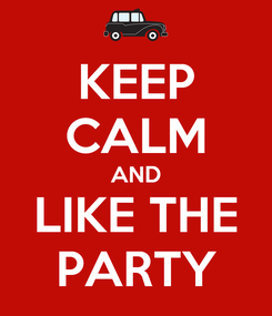 Poster: KEEP CALM AND LIKE THE PARTY