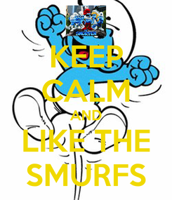 Poster: KEEP CALM AND LIKE THE SMURFS