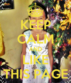 Poster: KEEP CALM AND LIKE THIS PAGE