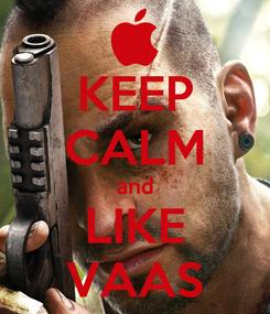 Poster: KEEP CALM and LIKE VAAS