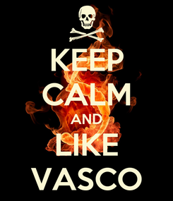 Poster: KEEP CALM AND LIKE VASCO