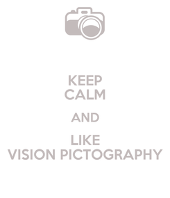 Poster: KEEP CALM AND LIKE VISION PICTOGRAPHY