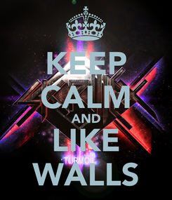 Poster: KEEP CALM AND LIKE WALLS