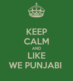 Poster: KEEP CALM AND LIKE WE PUNJABI