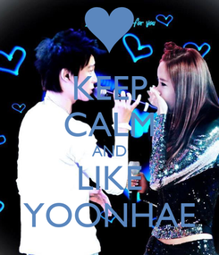 Poster: KEEP CALM AND LIKE YOONHAE