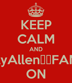 Poster: KEEP CALM AND LilyAllen中文FANS ON