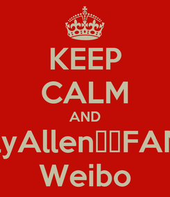 Poster: KEEP CALM AND LilyAllen中文FANS Weibo