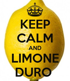 Poster: KEEP CALM AND LIMONE DURO
