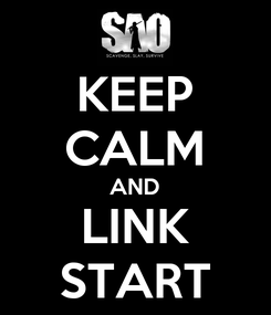 Poster: KEEP CALM AND LINK START