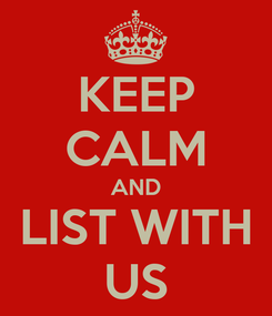 Poster: KEEP CALM AND LIST WITH US