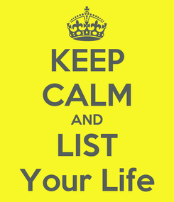 Poster: KEEP CALM AND LIST Your Life