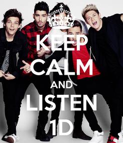 Poster: KEEP CALM AND LISTEN 1D