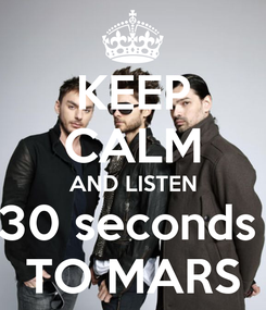 Poster: KEEP CALM AND LISTEN 30 seconds  TO MARS