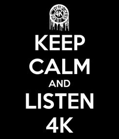 Poster: KEEP CALM AND LISTEN 4K