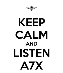 Poster: KEEP CALM AND LISTEN A7X