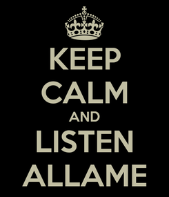 Poster: KEEP CALM AND LISTEN ALLAME