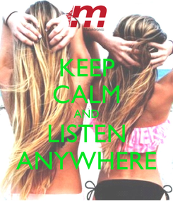 Poster: KEEP CALM AND LISTEN ANYWHERE