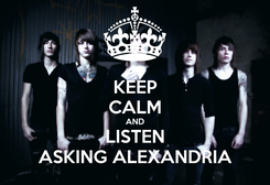 Poster: KEEP CALM AND LISTEN ASKING ALEXANDRIA