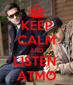 Poster: KEEP CALM AND LISTEN  ATMO